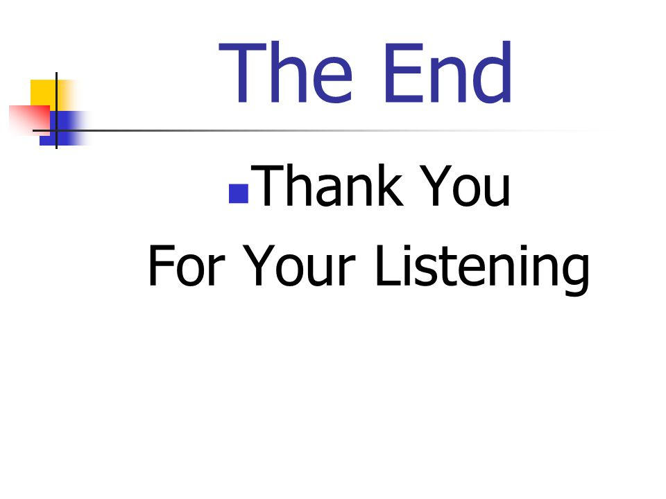 The End Thank You For Your Listening