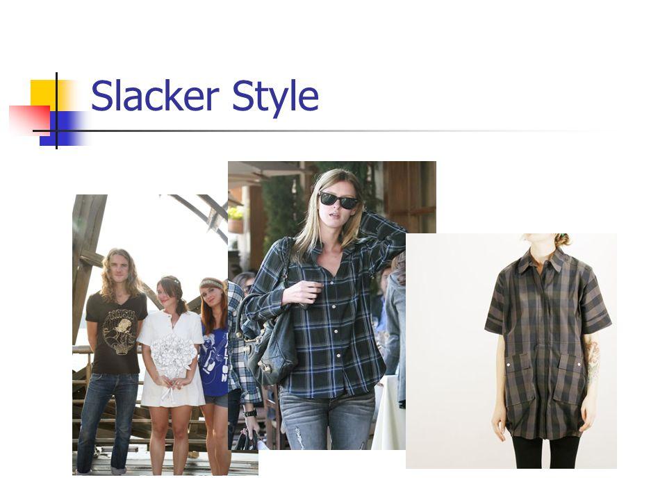 Slacker Style