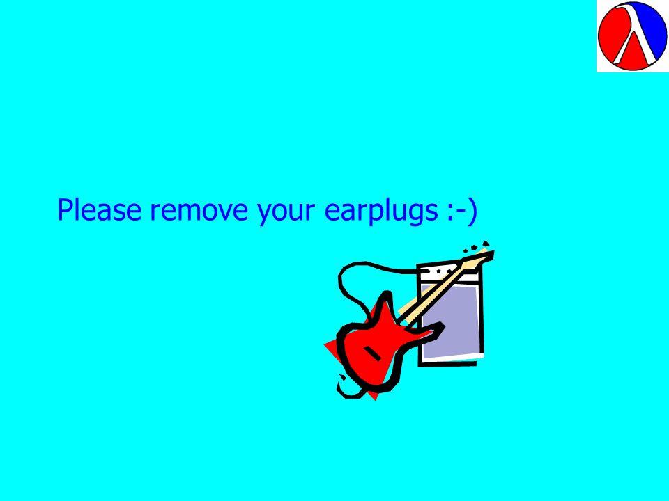 Please remove your earplugs :-)