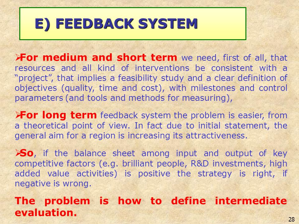 28 For medium and short term we need, first of all, that resources and all kind of interventions be consistent with a project, that implies a feasibil