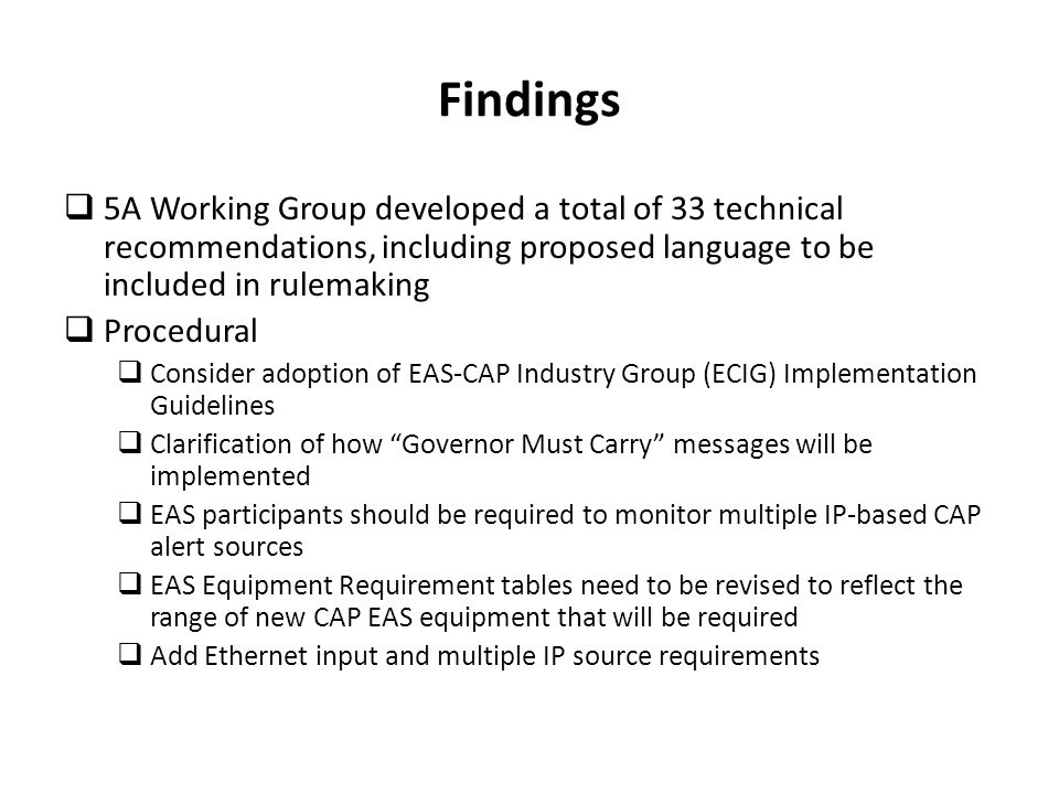 Findings 5A Working Group developed a total of 33 technical recommendations, including proposed language to be included in rulemaking Procedural Consi