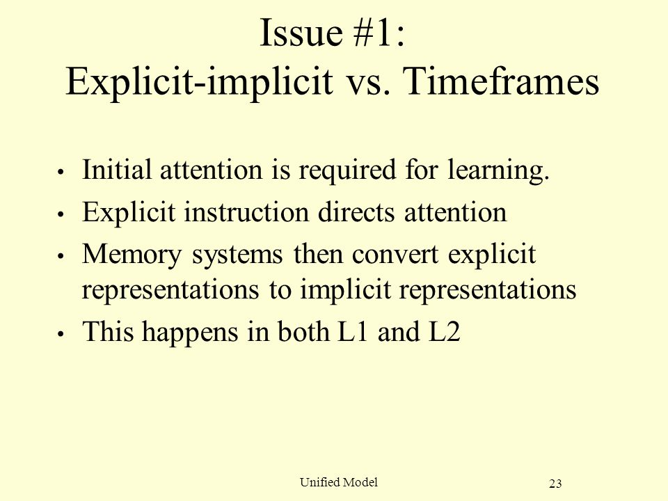 23 Unified Model Issue #1: Explicit-implicit vs.