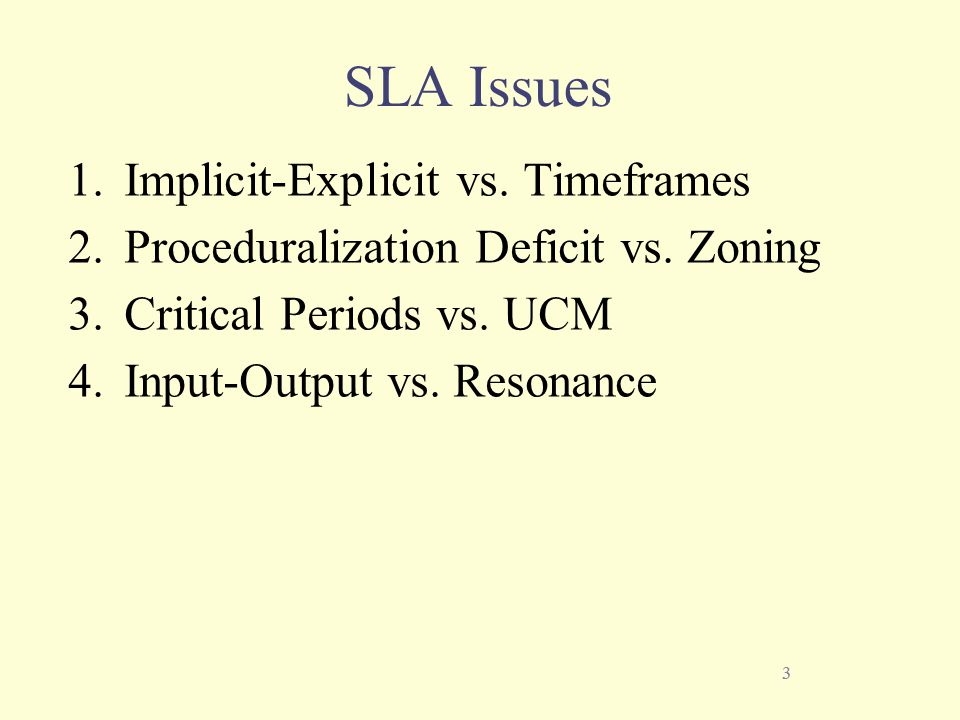 3 SLA Issues 1. Implicit-Explicit vs. Timeframes 2.