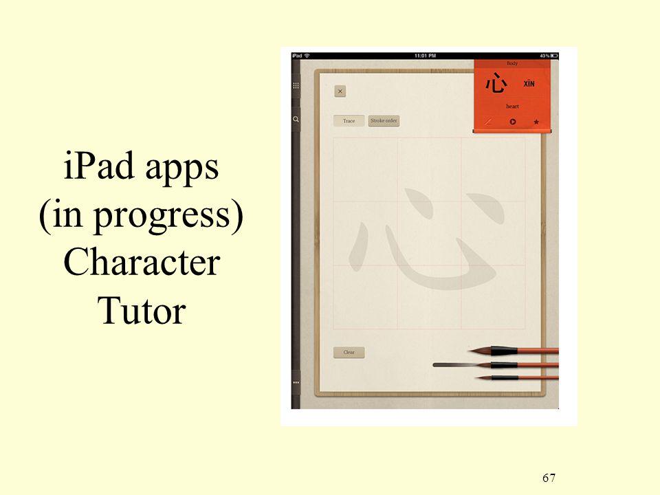 67 iPad apps (in progress) Character Tutor