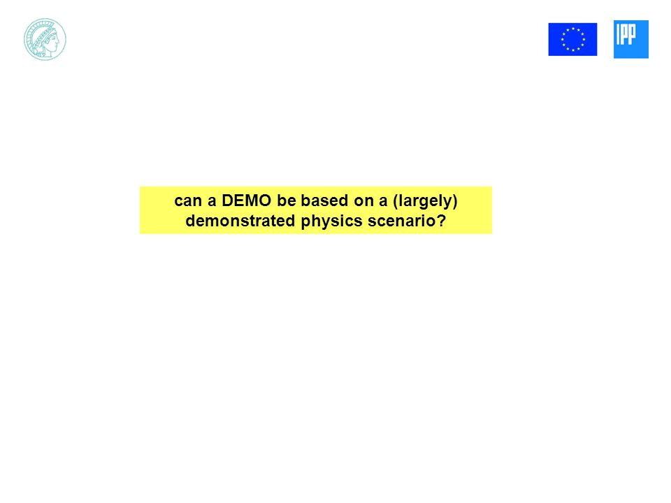 can a DEMO be based on a (largely) demonstrated physics scenario?