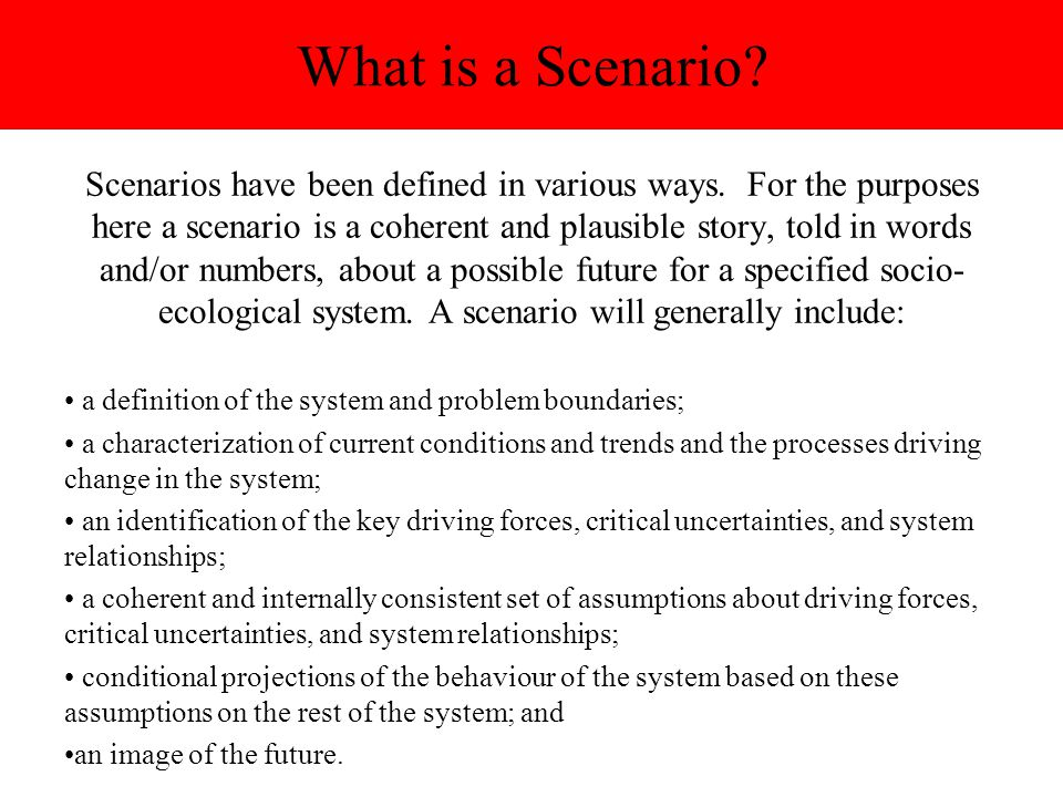 What Scenarios are Not It is now generally accepted that scenarios do not predict.