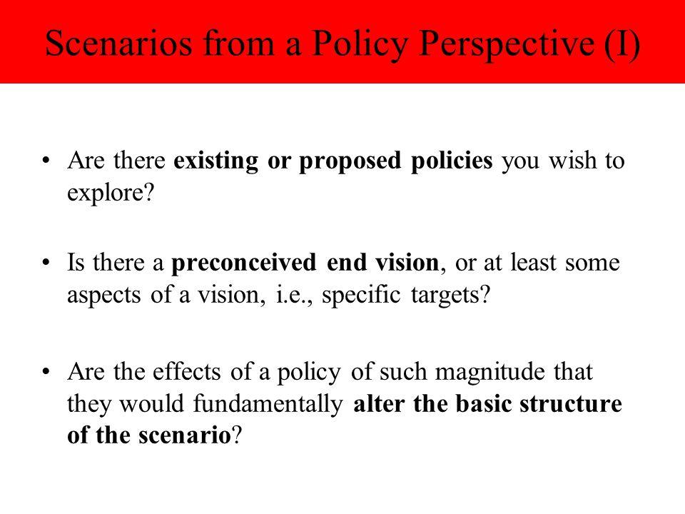 CaseExisting Policies.Preconceived end vision. Policies determine the scenario.