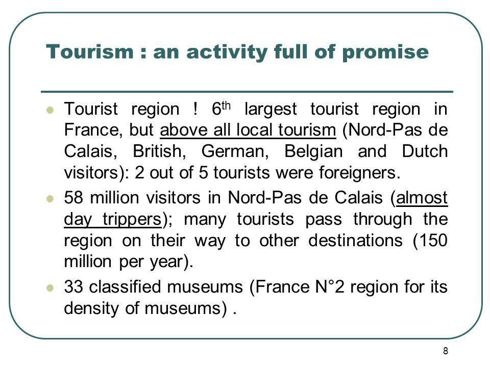 8 Tourism : an activity full of promise Tourist region .