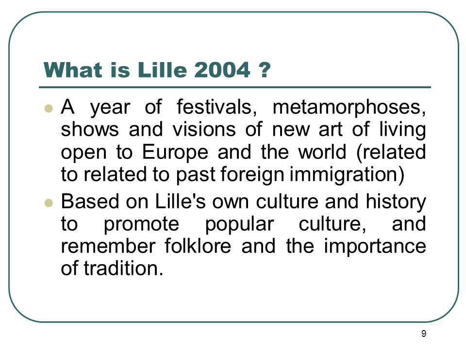9 What is Lille 2004 .