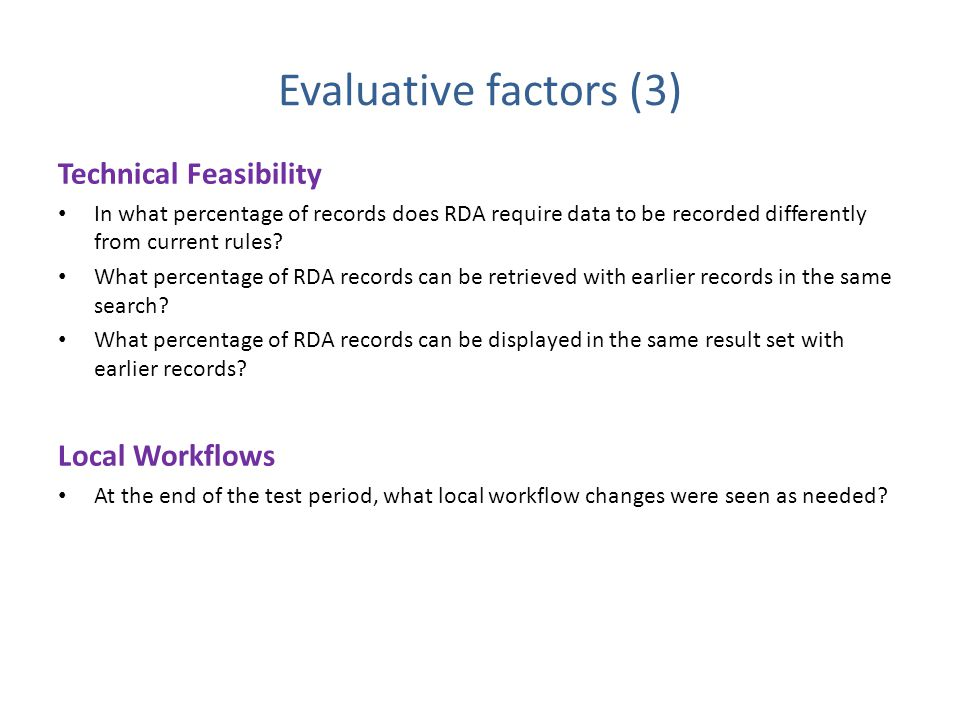 Evaluative factors (3) Technical Feasibility In what percentage of records does RDA require data to be recorded differently from current rules.