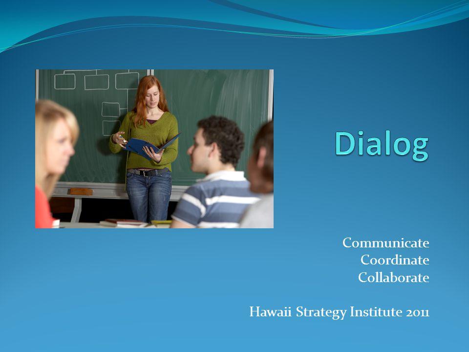 Communicate Coordinate Collaborate Hawaii Strategy Institute 2011