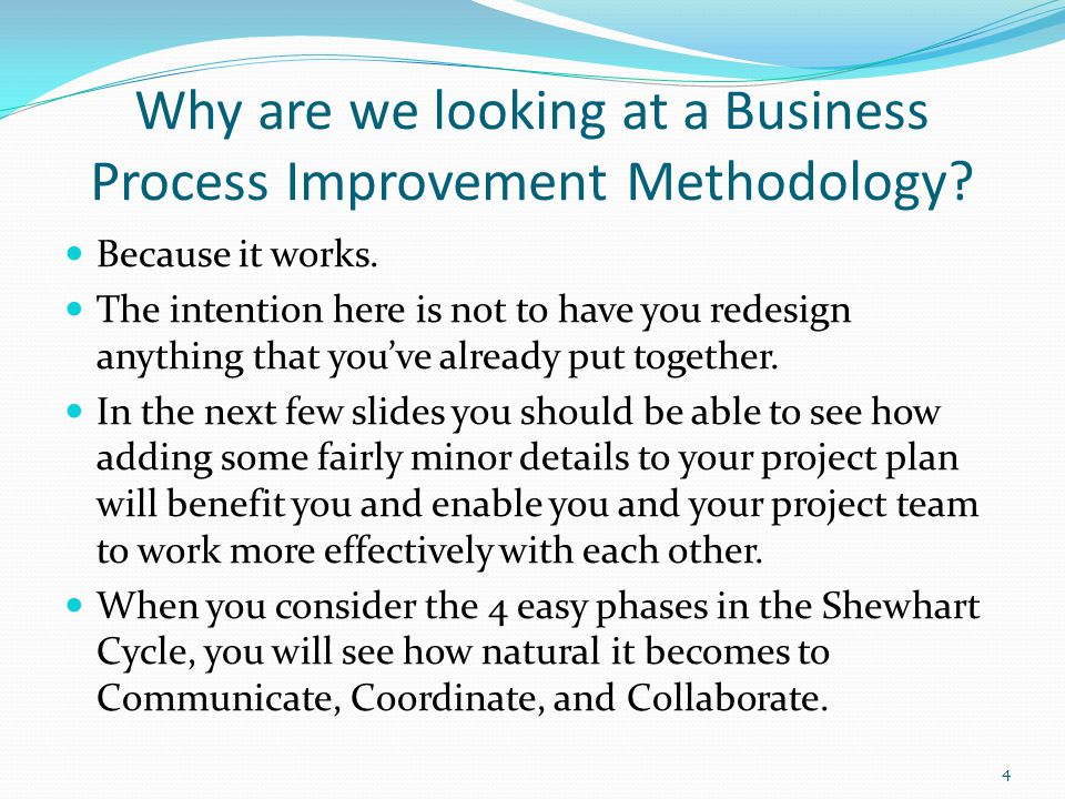 Why are we looking at a Business Process Improvement Methodology.