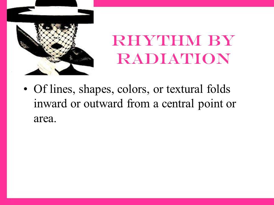 Examples of rhythm by radiation
