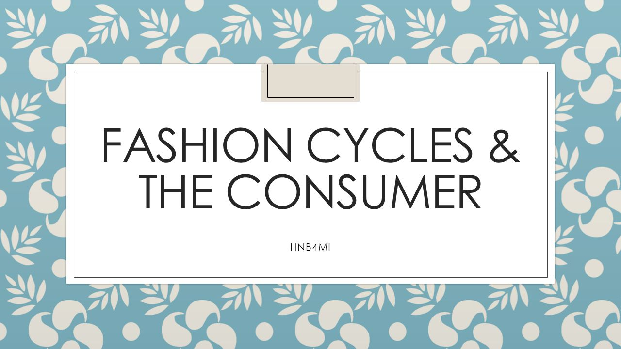 FASHION CYCLES & THE CONSUMER HNB4MI