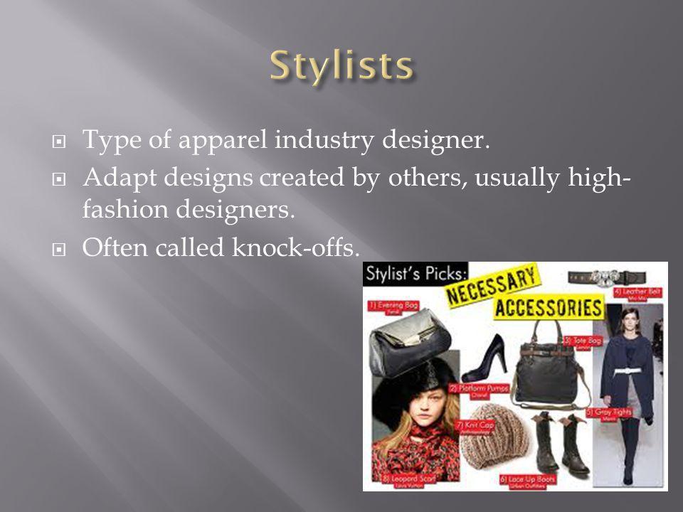Type of apparel industry designer.