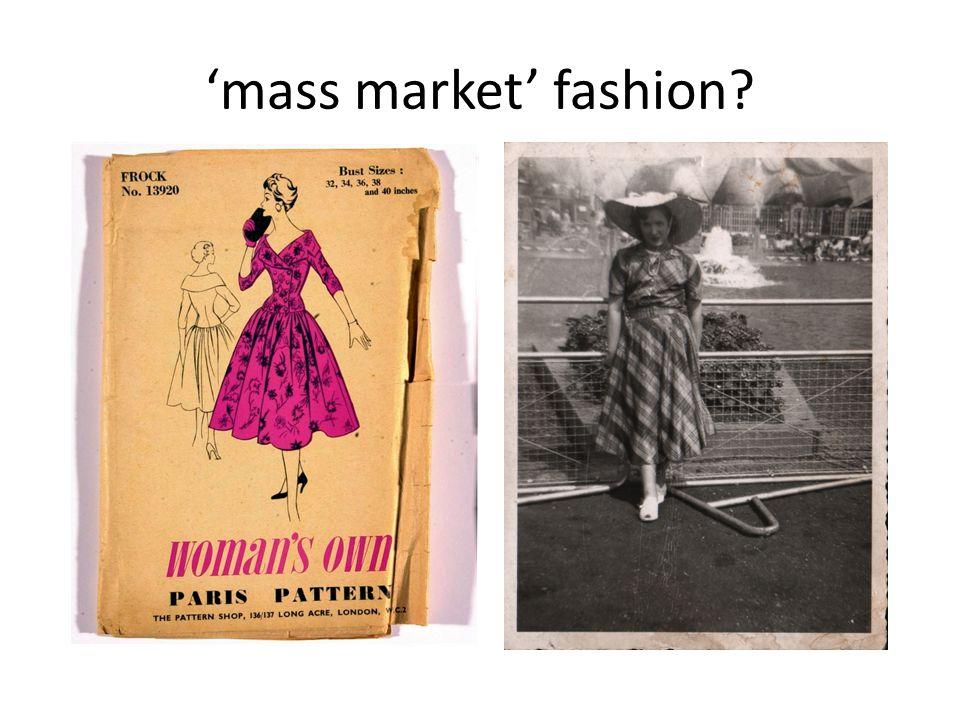 mass market fashion?