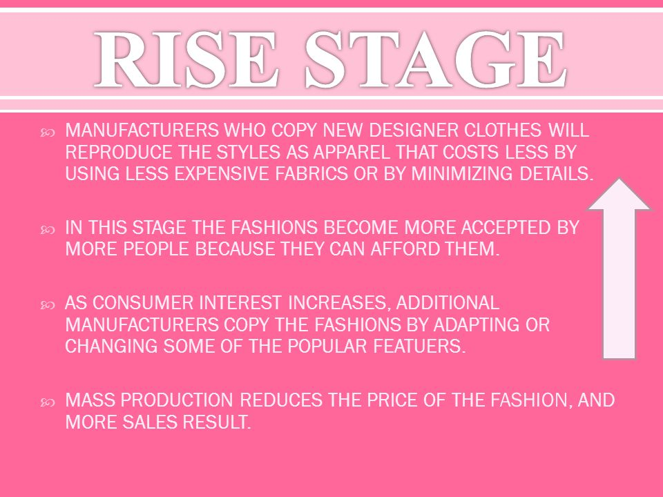 DURING THIS STAGE THE FASHION IS AT ITS MOST POPULAR & ACCEPTED STAGE IN THE FASHION CYCLE.