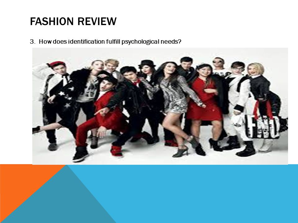 FASHION REVIEW 3. How does identification fulfill psychological needs?