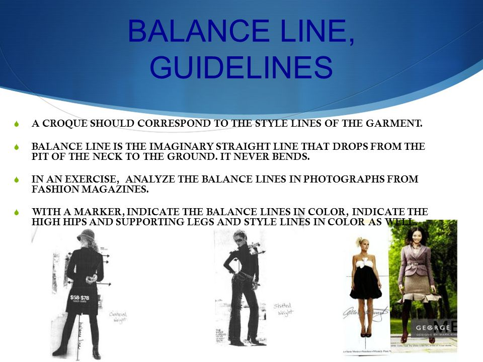 BALANCE LINE, GUIDELINES A CROQUE SHOULD CORRESPOND TO THE STYLE LINES OF THE GARMENT.