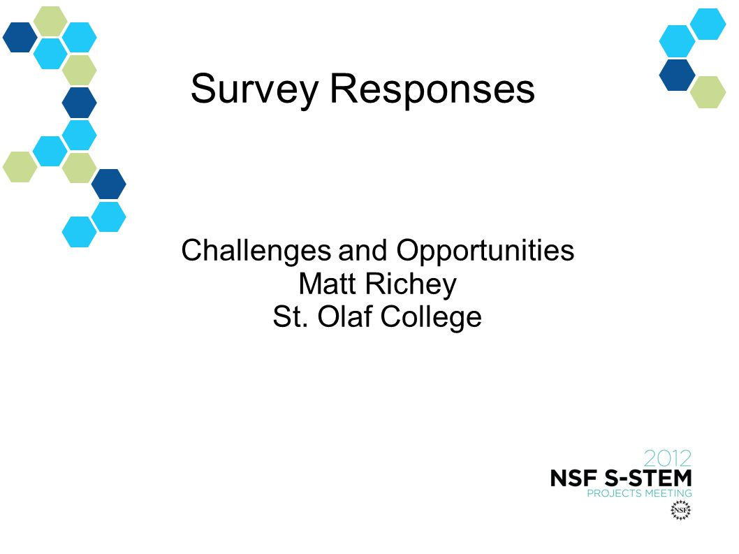 Survey Responses Challenges and Opportunities Matt Richey St. Olaf College