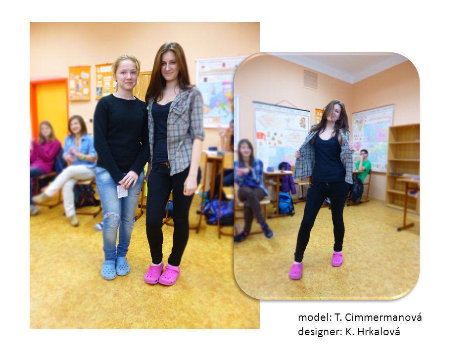 model: T. Cimmermanová designer: K. Hrkalová