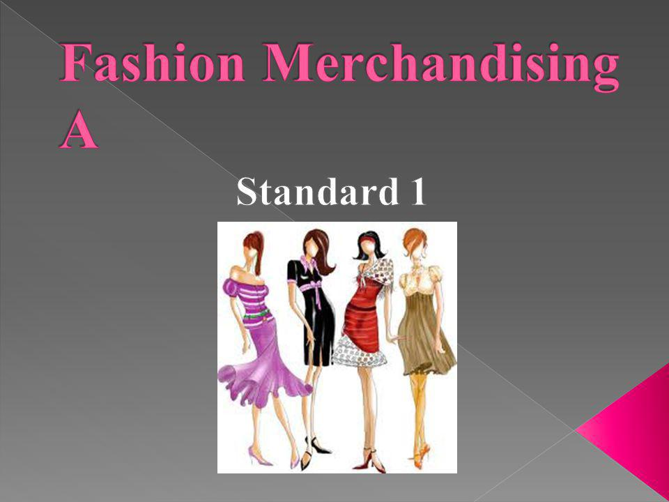 Students will understand basic fashion concepts and terminology.