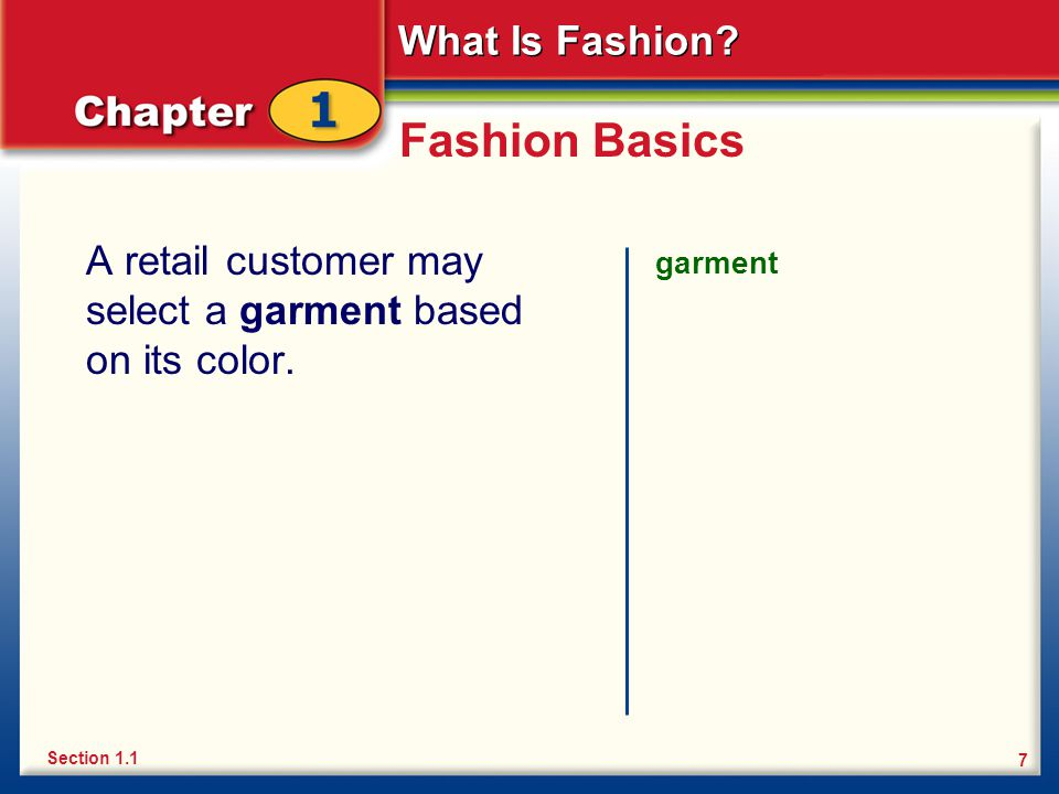 What Is Fashion. 7 Fashion Basics A retail customer may select a garment based on its color.