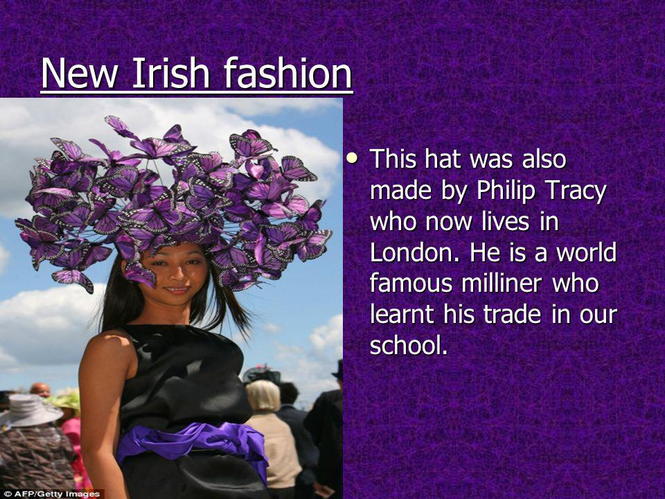 New Irish fashion This hat was also made by Philip Tracy who now lives in London.