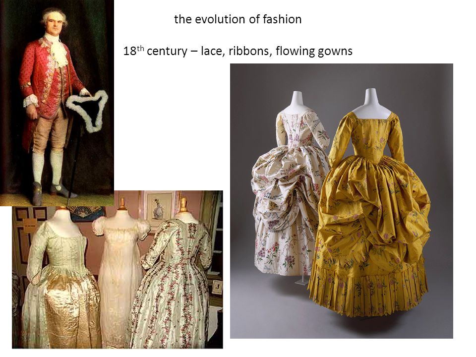 the evolution of fashion 18 th century – lace, ribbons, flowing gowns