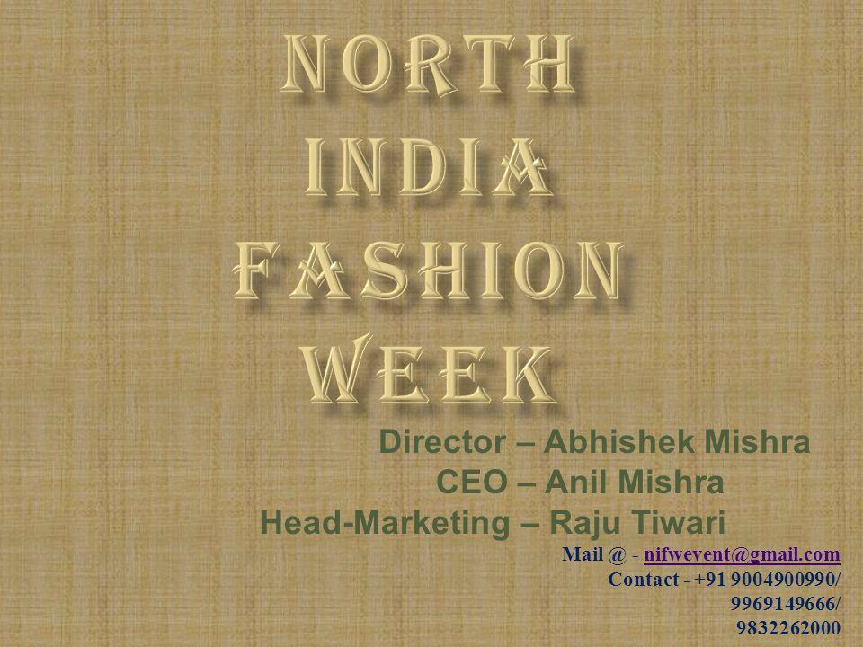 Director – Abhishek Mishra CEO – Anil Mishra Head-Marketing – Raju Tiwari Mail @ - nifwevent@gmail.comnifwevent@gmail.com Contact - +91 9004900990/ 99