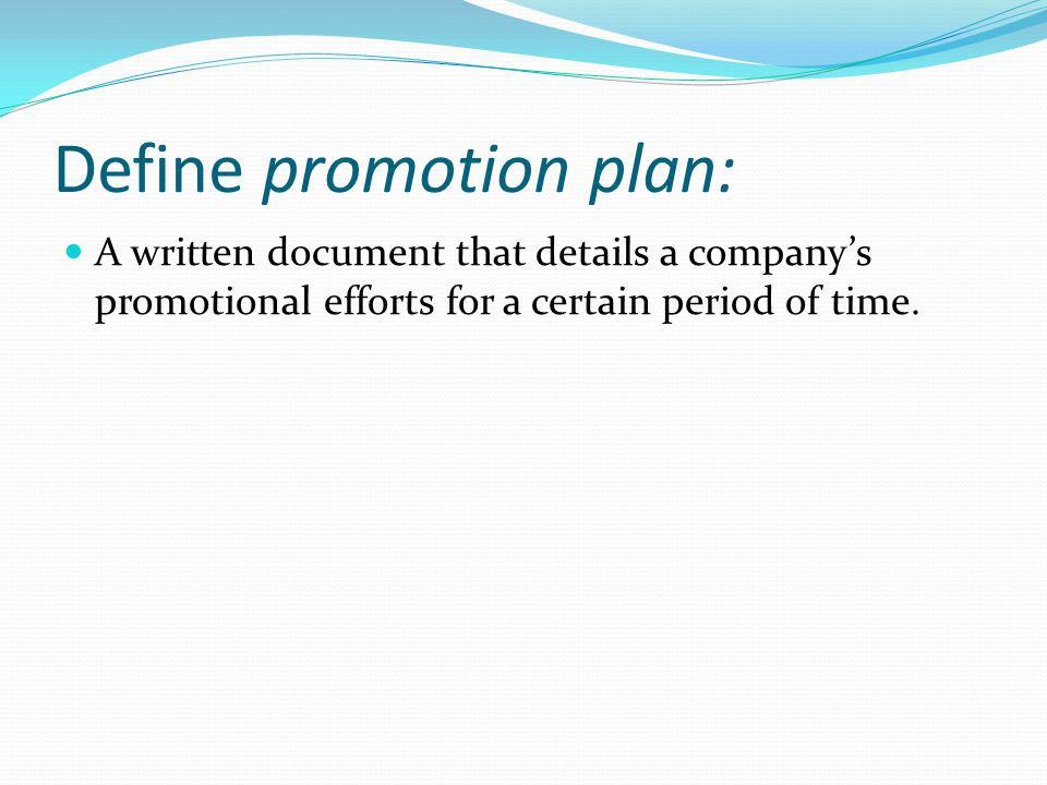 A written document that details a companys promotional efforts for a certain period of time.