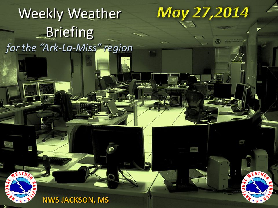 NWS JACKSON, MS Weekly Weather Briefing for the Ark-La-Miss region