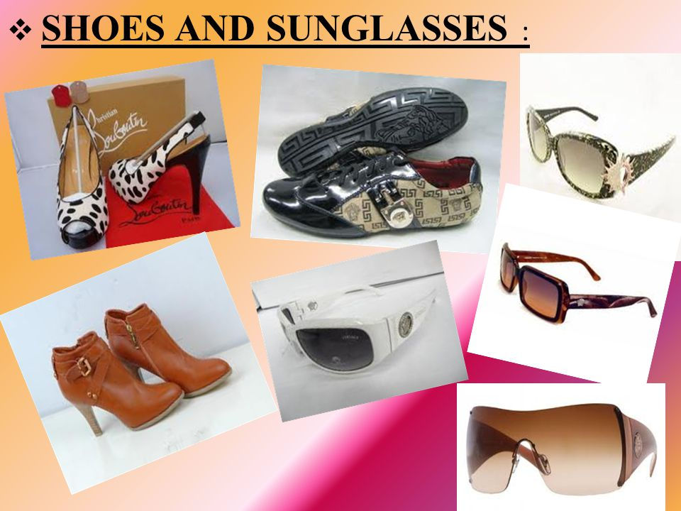 SHOES AND SUNGLASSES :