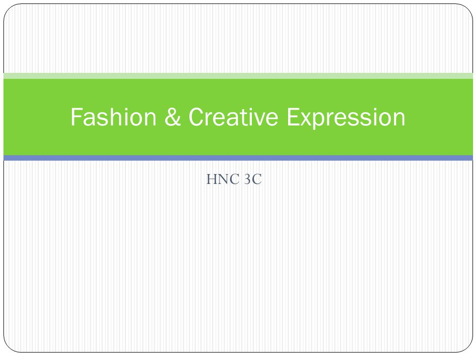 HNC 3C Fashion & Creative Expression