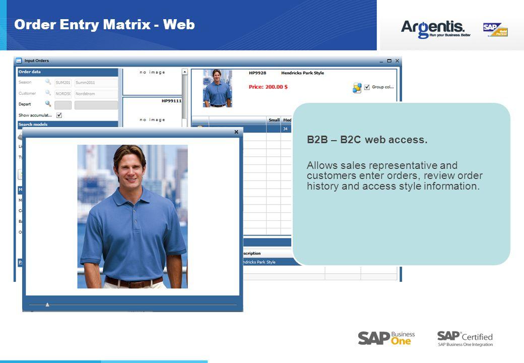 Order Entry Matrix - Web B2B – B2C web access.