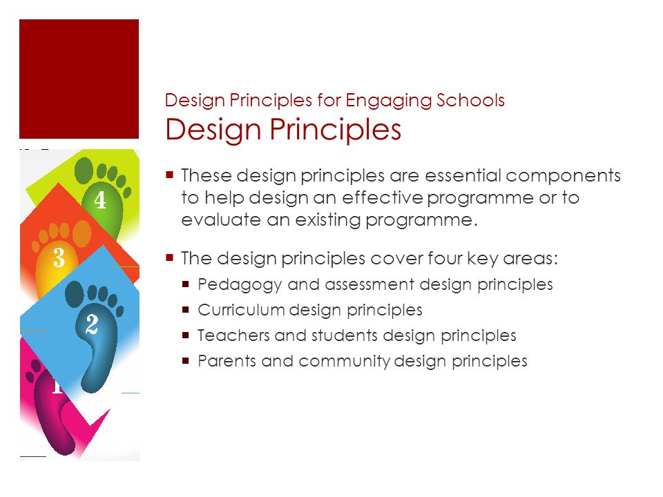 Design Principles for Engaging Schools Design Principles These design principles are essential components to help design an effective programme or to