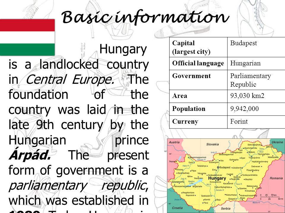 Basic information Hungary is a landlocked country in Central Europe.