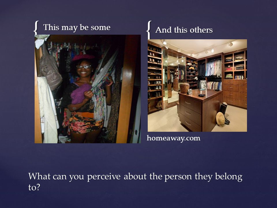 {{ This may be some And this others What can you perceive about the person they belong to.