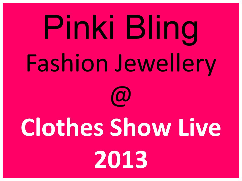 Pinki Bling Fashion Jewellery @ Clothes Show Live 2013