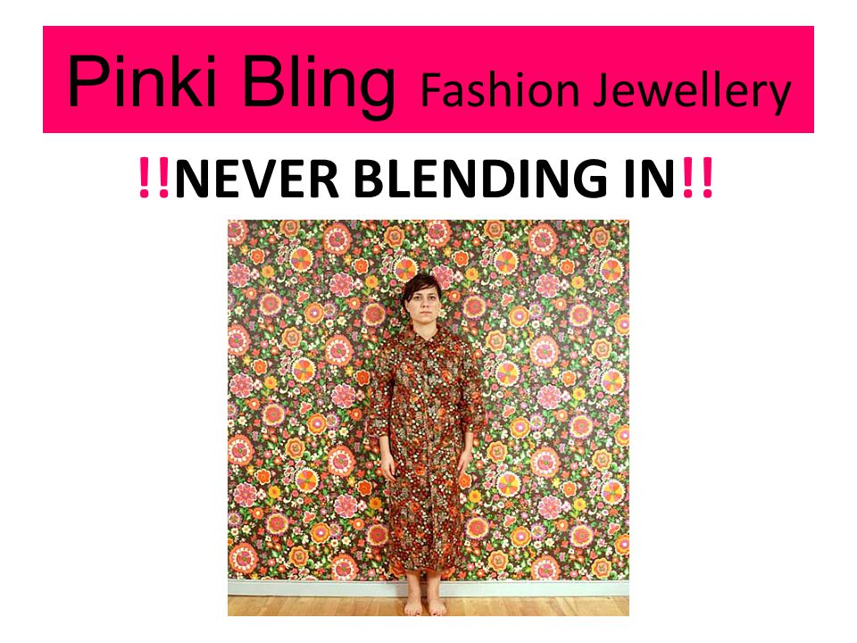 Pinki Bling Fashion Jewellery !!NEVER BLENDING IN!!