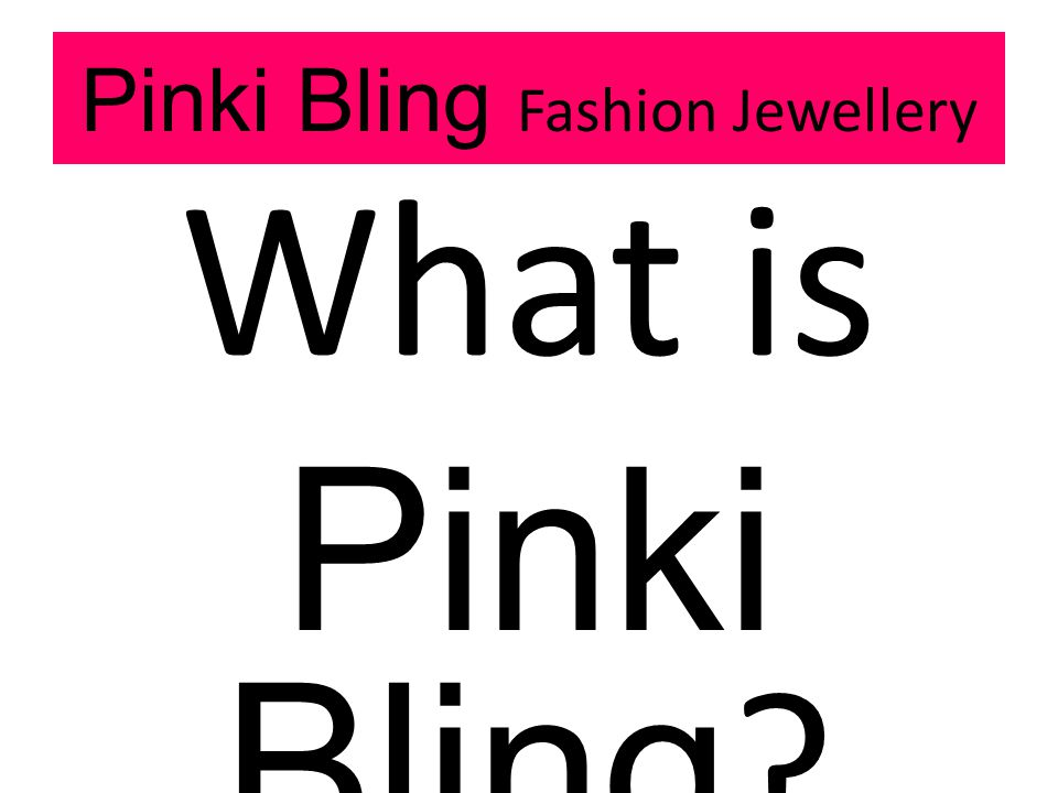 Pinki Bling Fashion Jewellery What is Pinki Bling