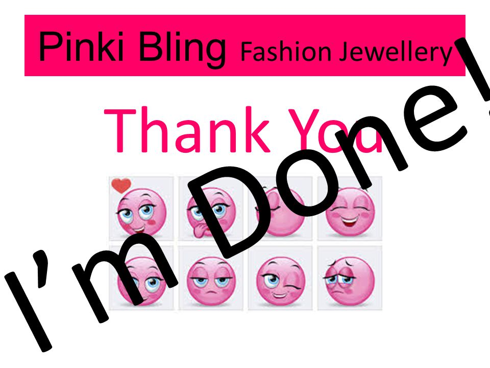 Pinki Bling Fashion Jewellery Thank You Im Done!