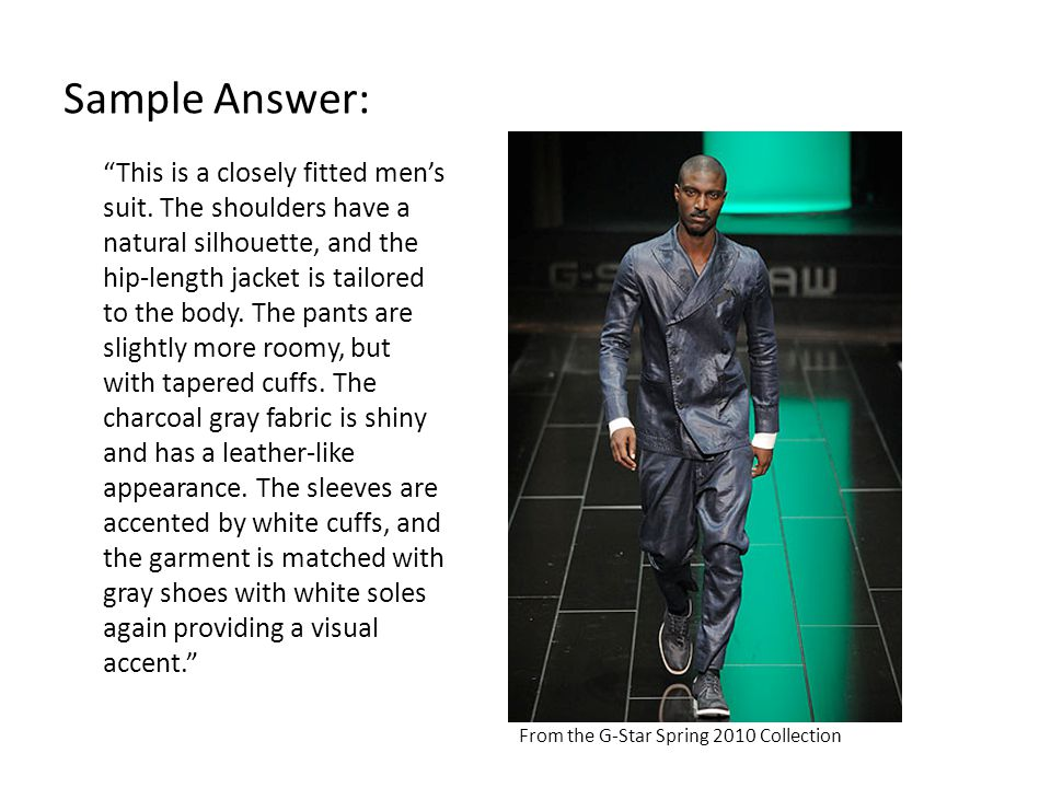 Sample Answer: This is a closely fitted mens suit.