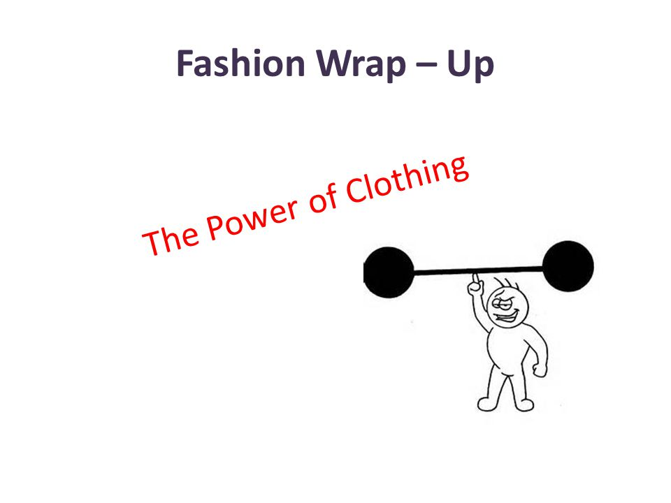 Fashion Wrap – Up The Power of Clothing