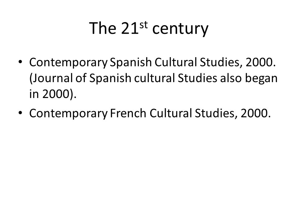 The 21 st century Contemporary Spanish Cultural Studies, 2000.