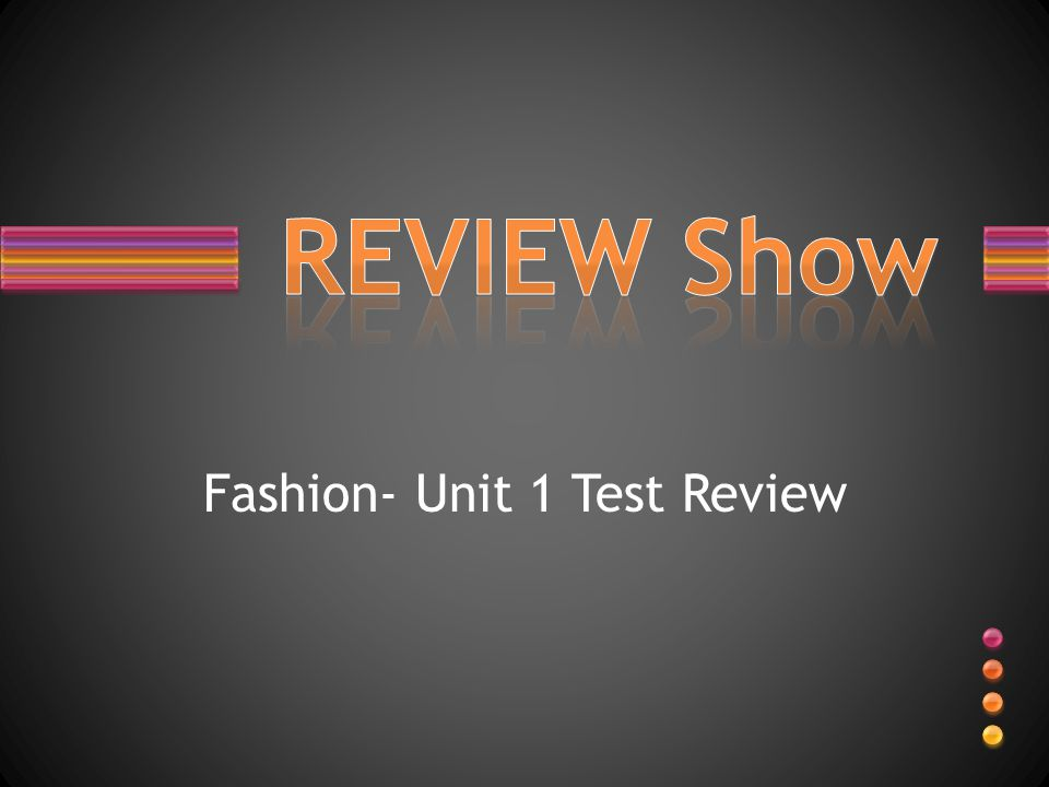 Fashion- Unit 1 Test Review