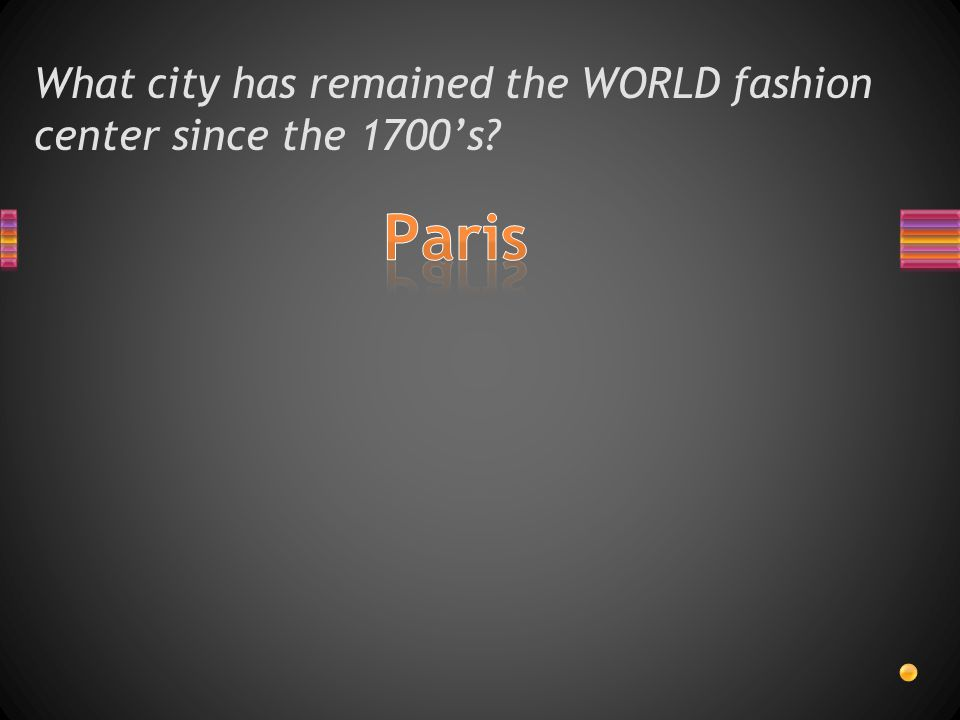 What city has remained the WORLD fashion center since the 1700s