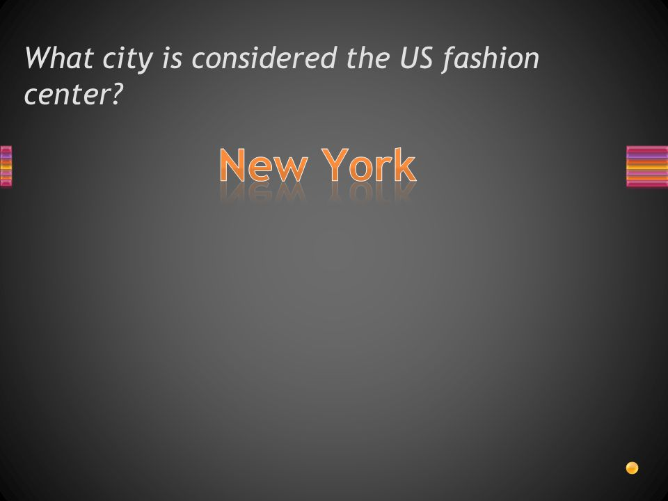 What city is considered the US fashion center