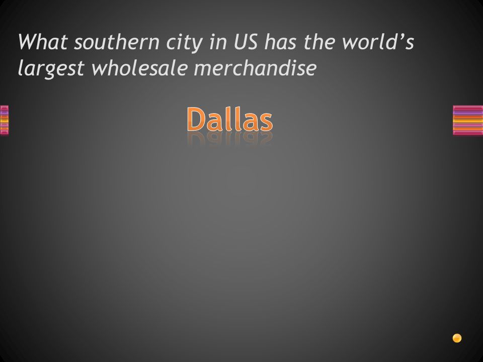 What southern city in US has the worlds largest wholesale merchandise