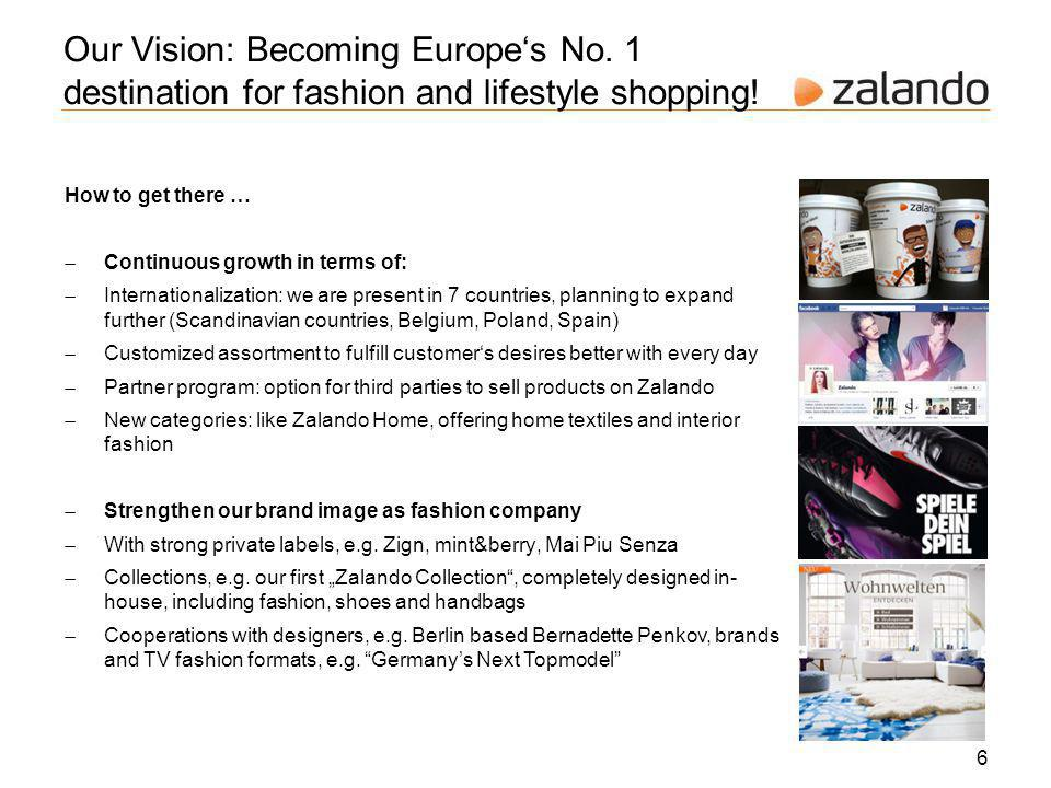 Our Vision: Becoming Europes No. 1 destination for fashion and lifestyle shopping.